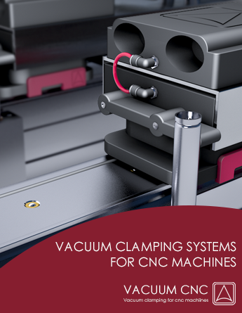 Vacuum clamping systems for cnc machines